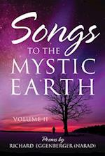 Songs to the Mystic Earth: Volume II
