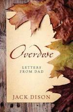 Overdose: Letters From Dad