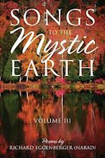 Songs to the Mystic Earth: Volume III