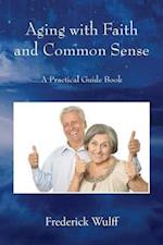 Aging with Faith and Common Sense