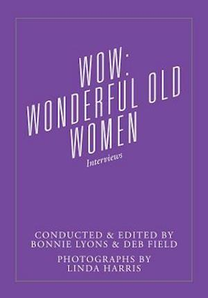 Bog, hæftet WOW: Wonderful Old Women - Interviews