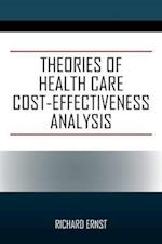 Theories of Health Care Cost-Effectiveness Analysis