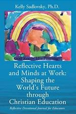 Reflective Hearts and Minds at Work