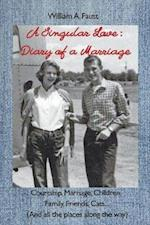 A Singular Love: Diary of a Marriage - Courtship, Marriage, Children, Family, Friends, Cats... (And all the places along the way)