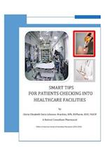 Smart Tips For Patients: Checking Into Healthcare Facilities