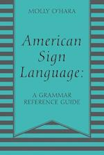 American Sign Language: A Grammar Reference Guide
