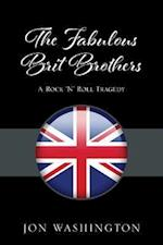 The Fabulous Brit Brothers: A Rock 'N' Roll Tragedy