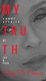 My Truth: Short Stories of Joy & Pain