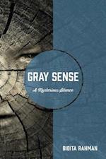 Gray Sense: A Mysterious Silence