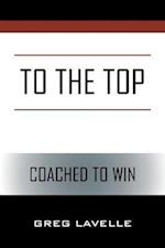 To the Top: Coached to Win
