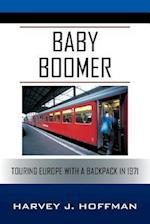Baby Boomer: Touring Europe With A Backpack in 1971