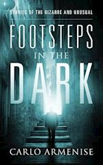 Footsteps in the Dark: Stories of the Bizarre and Unusual