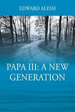 PAPA lll: A New Generation