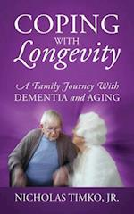 Coping With Longevity: A Family Journey With Dementia and Aging