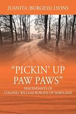 Pickin' Up Paw Paws: Descendants of Colonel William Burgess of Maryland