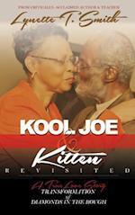 KOOL JOE & KITTEN REVISITED: Transformation of Diamonds In the Rough