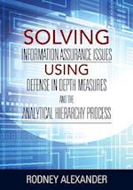 Solving Information Assurance Issues using Defense in Depth Measures and The Analytical Hiearchy Process
