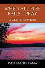 When All Else Fails... Pray: A View From Within