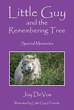Little Guy and the Remembering Tree: Special Memories