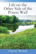 Life on the Other Side of the Prison Wall