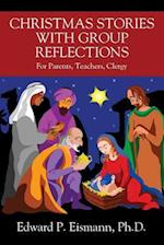 Christmas Stories with Group Reflections: For Parents, Teachers, Clergy