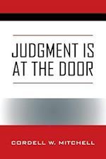 JUDGMENT IS AT THE DOOR
