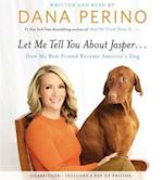 Let Me Tell You About Jasper af Dana Perino