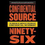 Confidential Source Ninety Six