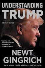 Understanding Trump af Newt Gingrich