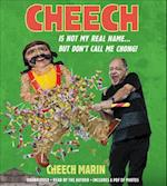 Cheech Is Not My Real Name... But Don't Call Me Chong!