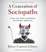 A Generation of Sociopaths af Bruce Cannon Gibney