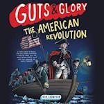 The American Revolution (Guts Glory)