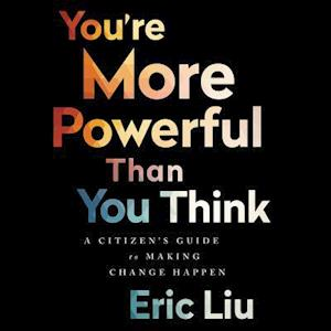 Lydbog, CD You're More Powerful Than You Think af Eric Liu