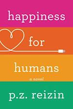 Happiness for Humans af P. Z. Reizin