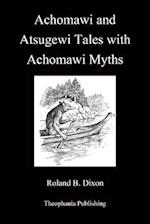Achomawi and Atsugewi Tales with Achomawi Myths