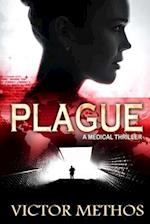 Plague (a Medical Thriller) af Victor Methos