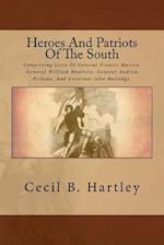 Heroes and Patriots of the South af Cecil B. Hartley