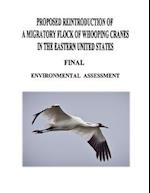 Proposed Reintroduction of a Migratory Flock of Whooping Cranes in the Eastern United States af U. S. Fish and Wildlife Service