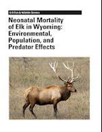 Neonatal Mortality of Elk in Wyoming