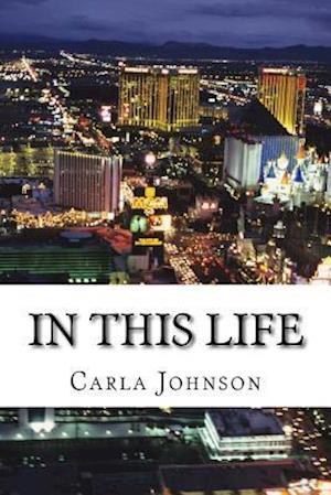 Bog, paperback In This Life af Carla M. Johnson
