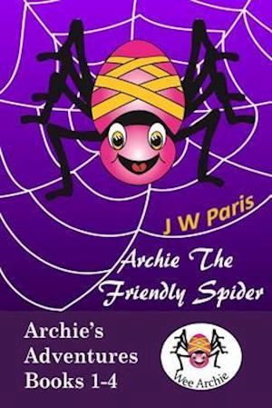 Bog, paperback Archie the Friendly Spider 4 Book Bundle af J. W. Paris