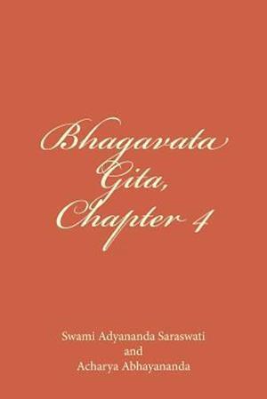 Bog, paperback Bhagavata Gita, Chapter 4 af Swami Adyananda Saraswati, Acharya Abhayananda