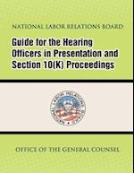 Guide for Hearing Officers in Representation and Section 10(k) Proceedings