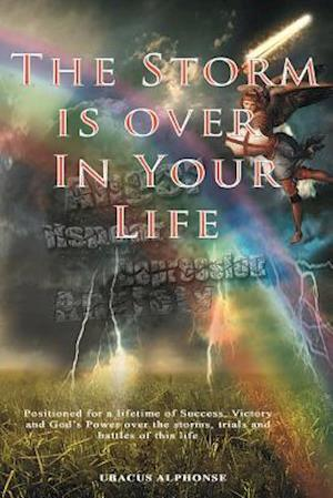 The Storm Is Over in Your Life