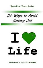 110 Ways to Avoid Getting Old