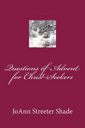 Bog, paperback Questions of Advent for Christ-Seekers af Joann Streeter Shade