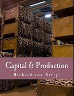 Capital & Production af Richard Von Strigl