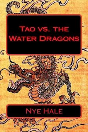 Bog, paperback Tao vs. the Water Dragons af Nye Hale