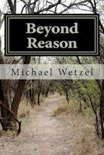 Beyond Reason af Michael Wetzel