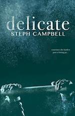 Delicate af Steph Campbell